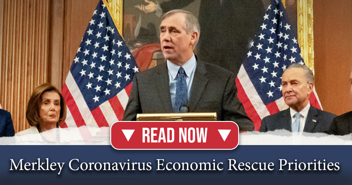 Read Senator Merkley's Coronavirus Economic Priorities List